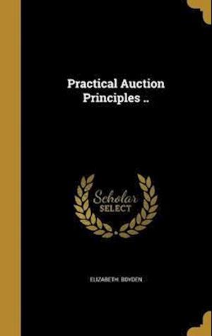 Bog, hardback Practical Auction Principles .. af Elizabeth Boyden