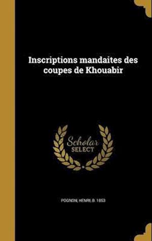 Bog, hardback Inscriptions Mandaites Des Coupes de Khouabir