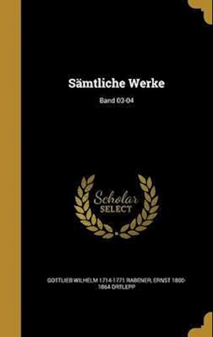Bog, hardback Samtliche Werke; Band 03-04 af Gottlieb Wilhelm 1714-1771 Rabener, Ernst 1800-1864 Ortlepp