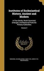 Institutes of Ecclesiastical History, Ancient and Modern af James 1776-1856 Murdock