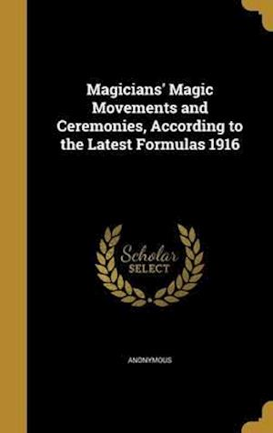 Bog, hardback Magicians' Magic Movements and Ceremonies, According to the Latest Formulas 1916