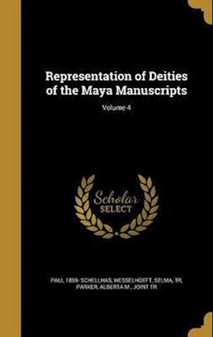 Bog, hardback Representation of Deities of the Maya Manuscripts; Volume 4 af Paul 1859- Schellhas