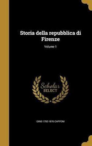 Bog, hardback Storia Della Repubblica Di Firenze; Volume 1 af Gino 1792-1876 Capponi