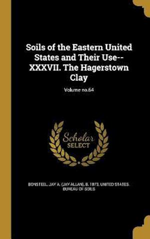 Bog, hardback Soils of the Eastern United States and Their Use-- XXXVII. the Hagerstown Clay; Volume No.64