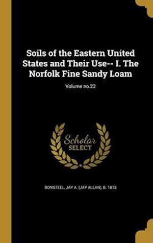 Bog, hardback Soils of the Eastern United States and Their Use-- I. the Norfolk Fine Sandy Loam; Volume No.22