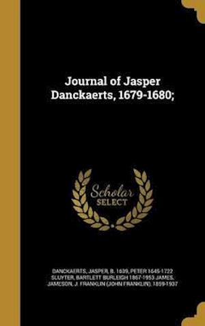Bog, hardback Journal of Jasper Danckaerts, 1679-1680; af Bartlett Burleigh 1867-1953 James, Peter 1645-1722 Sluyter
