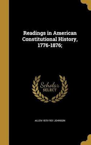 Bog, hardback Readings in American Constitutional History, 1776-1876; af Allen 1870-1931 Johnson