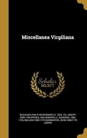 Bog, hardback Miscellanea Virgiliana af Joseph 1699-1768 Spence