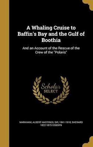 Bog, hardback A Whaling Cruise to Baffin's Bay and the Gulf of Boothia af Sherard 1822-1875 Osborn
