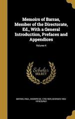 Memoirs of Barras, Member of the Directorate, Ed., with a General Introduction, Prefaces and Appendices; Volume 4