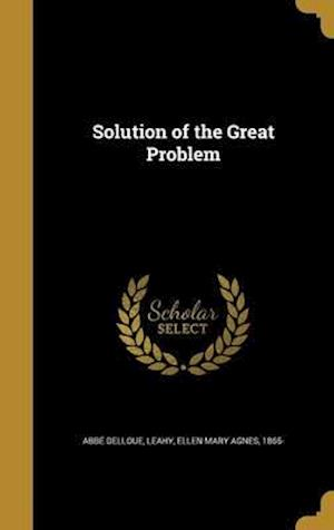 Bog, hardback Solution of the Great Problem af Abbe Delloue