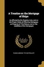 A Treatise on the Mortgage of Ships af Thomas Anthony 1774-1835 Trollope