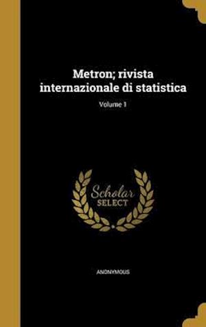Bog, hardback Metron; Rivista Internazionale Di Statistica; Volume 1