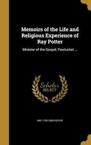 Bog, hardback Memoirs of the Life and Religious Experience of Ray Potter af Ray 1795-1858 Potter