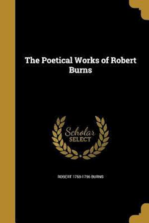 Bog, paperback The Poetical Works of Robert Burns af Robert 1759-1796 Burns
