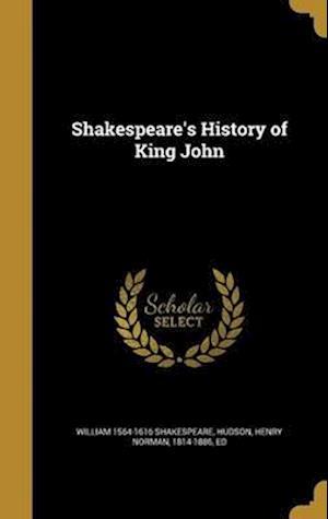 Bog, hardback Shakespeare's History of King John af William 1564-1616 Shakespeare