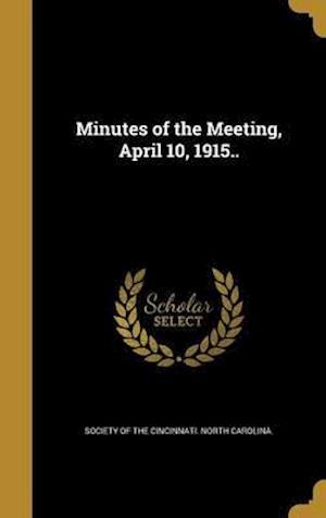 Bog, hardback Minutes of the Meeting, April 10, 1915..
