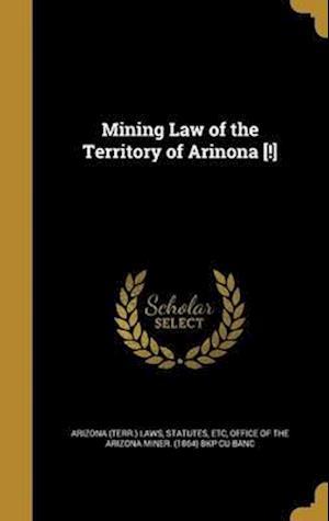 Bog, hardback Mining Law of the Territory of Arinona [!]