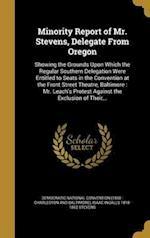 Minority Report of Mr. Stevens, Delegate from Oregon af Isaac Ingalls 1818-1862 Stevens