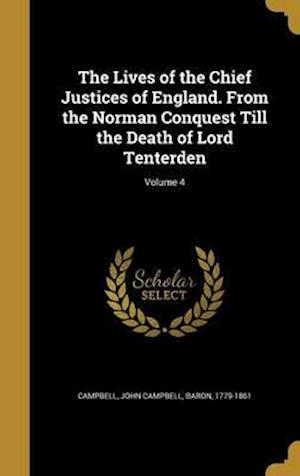 Bog, hardback The Lives of the Chief Justices of England. from the Norman Conquest Till the Death of Lord Tenterden; Volume 4