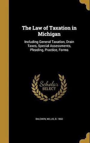 Bog, hardback The Law of Taxation in Michigan