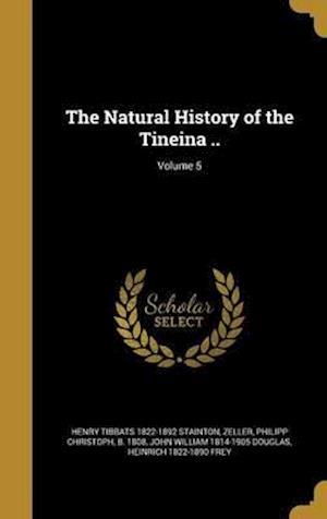 Bog, hardback The Natural History of the Tineina ..; Volume 5 af Henry Tibbats 1822-1892 Stainton, John William 1814-1905 Douglas