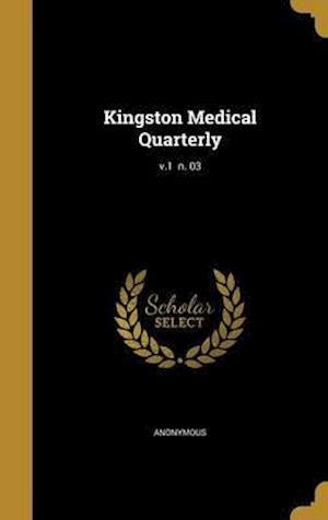 Bog, hardback Kingston Medical Quarterly; V.1 N. 03