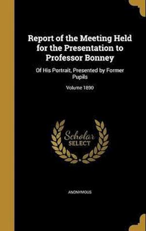 Bog, hardback Report of the Meeting Held for the Presentation to Professor Bonney