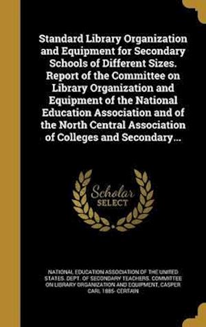 Bog, hardback Standard Library Organization and Equipment for Secondary Schools of Different Sizes. Report of the Committee on Library Organization and Equipment of