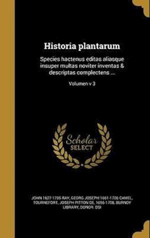 Bog, hardback Historia Plantarum af Georg Joseph 1661-1706 Camel, John 1627-1705 Ray