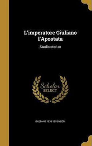 Bog, hardback L'Imperatore Giuliano L'Apostata af Gaetano 1838-1902 Negri