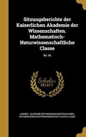 Bog, hardback Sitzungsberichte Der Kaiserlichen Akademie Der Wissenschaften. Mathematisch-Naturwissenschaftliche Classe; Bd. 66