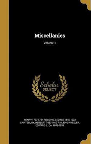 Bog, hardback Miscellanies; Volume 1 af Herbert 1857-1910 Railton, George 1845-1933 Saintsbury, Henry 1707-1754 Fielding
