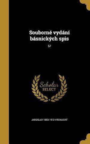 Bog, hardback Souborne Vydani Basnickych Spis; 57 af Jaroslav 1853-1912 Vrchlicky