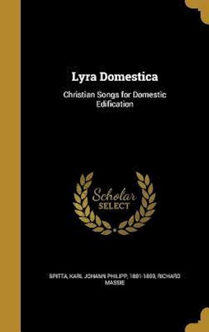 Bog, hardback Lyra Domestica af Richard Massie
