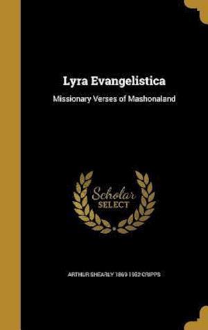 Bog, hardback Lyra Evangelistica af Arthur Shearly 1869-1952 Cripps
