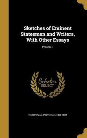 Bog, hardback Sketches of Eminent Statesmen and Writers, with Other Essays; Volume 1