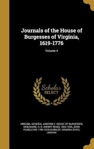 Bog, hardback Journals of the House of Burgesses of Virginia, 1619-1776; Volume 4 af John Pendleton 1795-1870 Kennedy