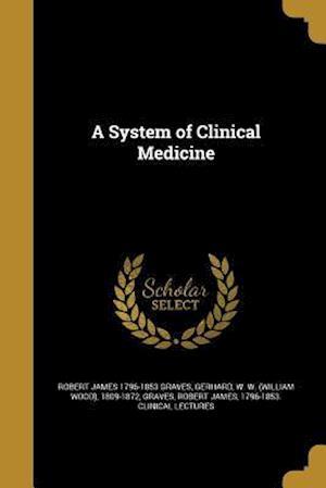 Bog, paperback A System of Clinical Medicine af Robert James 1796-1853 Graves
