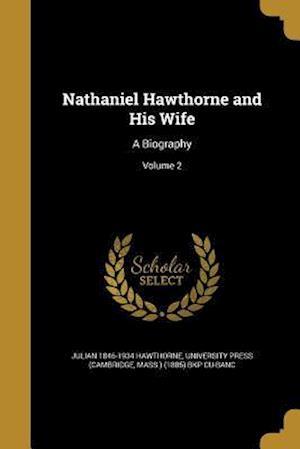 Bog, paperback Nathaniel Hawthorne and His Wife af Julian 1846-1934 Hawthorne
