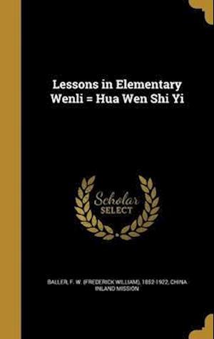 Bog, hardback Lessons in Elementary Wenli = Hua Wen Shi Yi