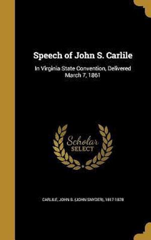 Bog, hardback Speech of John S. Carlile