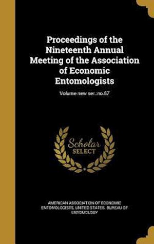 Bog, hardback Proceedings of the Nineteenth Annual Meeting of the Association of Economic Entomologists; Volume New Ser.