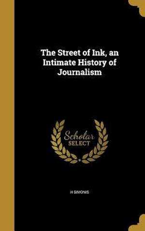 Bog, hardback The Street of Ink, an Intimate History of Journalism af H. Simonis