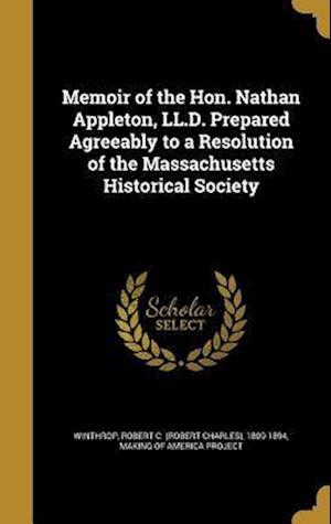 Bog, hardback Memoir of the Hon. Nathan Appleton, LL.D. Prepared Agreeably to a Resolution of the Massachusetts Historical Society