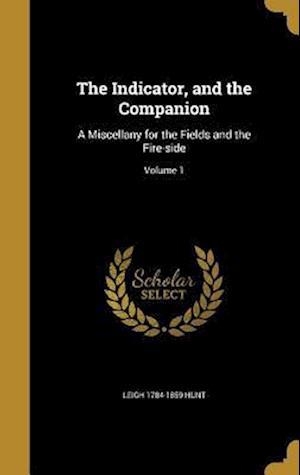 Bog, hardback The Indicator, and the Companion af Leigh 1784-1859 Hunt