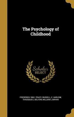 Bog, hardback The Psychology of Childhood af Thaddeus L. Bolton, Frederick 1862- Tracy