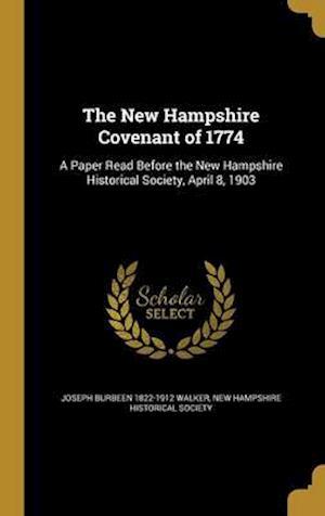 Bog, hardback The New Hampshire Covenant of 1774 af Joseph Burbeen 1822-1912 Walker