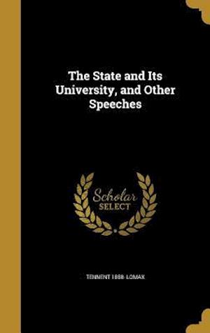 Bog, hardback The State and Its University, and Other Speeches af Tennent 1858- Lomax