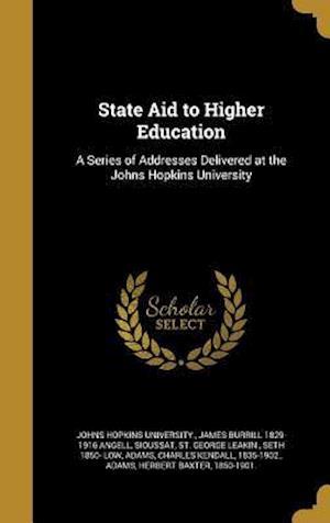 Bog, hardback State Aid to Higher Education af James Burrill 1829-1916 Angell
